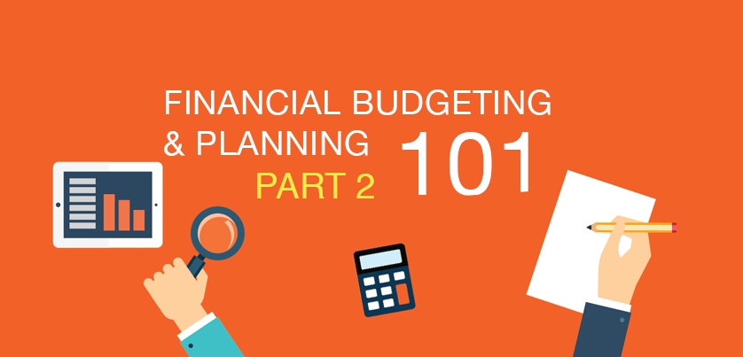 Financial budgeting and planning 101: Getting Started (Part 2)